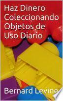 Libro de Haz Dinero Coleccionando Objetos De Uso Diario