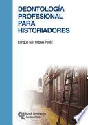 Libro de Deontología Profesional Para Historiadores