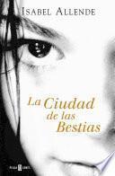 Libro de La Ciudad De Las Bestias (memorias Del Águila Y Del Jaguar 1)