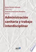 Libro de Administración Sanitaria Y Trabajo Interdisciplinar