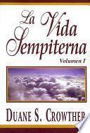 Libro de La Vida Sempiterna, Volumen I