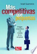 Libro de Más Competitivas Que Pequeñas