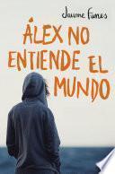 Libro de Álex No Entiende El Mundo
