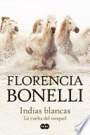 Libro de Indias Blancas 2. La Vuelta Del Ranquel