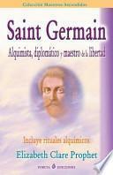 Libro de Saint Germain Alquimista, Diplomtico Y Maestro De La Libertad / Saint Germain Alchemist, Diplomat And Teacher Of Freedom