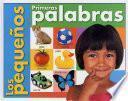 Libro de Los Pequenos: Primeras Palabras (first Words, Spanish Edition)