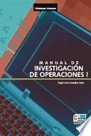 Libro de Manual Práctico De Investigación De Operaciones I 3a. Ed
