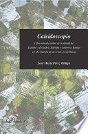 Libro de Caleidoscopio. Una Mirada Sobre La Realidad De España Y Ecuador, Europa Y América Latina En El Contexto De La Crisis Económica.