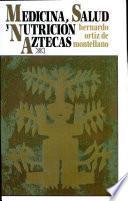 Libro de Medicina, Salud Y Nutrición Aztecas