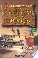 Libro de Los Aztecas Para Niños