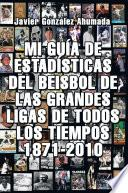 Libro de Mi GuÍa De EstadÍsticas Del Beisbol De Las Grandes Ligas De Todos Los Tiempos 1871 2010