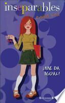 Libro de Inseparables: Me Da Igual! / The Friendship Ring: Not That I Care