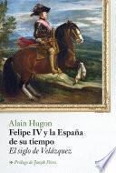 Libro de Felipe Iv Y La España De Su Tiempo