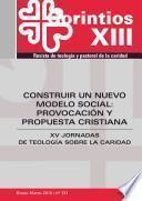 Libro de Construir Un Nuevo Modelo Social: Provocación Y Propuesta Cristiana