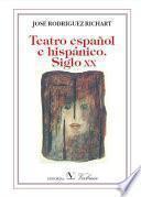 Libro de Teatro Español E Hispánico. Siglo Xx