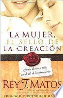 Libro de La Mujer, El Sello De La Creacion / Woman The Seal Of The Creation