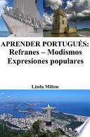 Libro de Aprender Portugués: Refranes ‒ Modismos ‒ Expresiones Populares