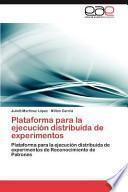 Libro de Plataforma Para La Ejecución Distribuida De Experimentos
