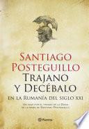 Libro de Trajano Y Decébalo En La Rumanía Del Siglo Xxi