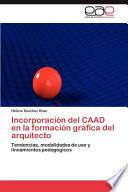Libro de Incorporación Del Caad En La Formación Gráfica Del Arquitecto