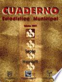 Libro de Tepic Estado De Nayarit. Cuaderno Estadístico Municipal 2001