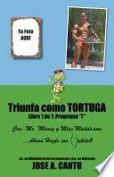 Libro de Triunfa Como Tortuga: Programa T