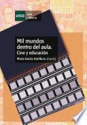 Libro de Mil Mundos Dentro Del Aula. Cine Y Educación