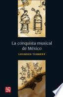 Libro de La Conquista Musical De México