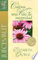 Libro de Jueces/rut Cultiva Una Vida De Integridad