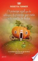 Libro de El Príncipe Azul Que Dio Calabazas A La Princesa Que Creía En Cuentos De Hadas