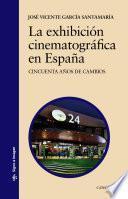 Libro de La Exhibición Cinematográfica En España