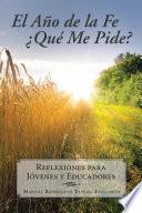 Libro de El AÑo De La Fe ¿quÉ Me Pide?