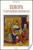Libro de Europa Y Sus Raíces Cristianas