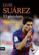 Libro de Luis Suárez, El Pistolero