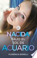 Libro de Nacida Bajo El Sol De Acuario (versión Mexicana) (serie Nacidas 2)