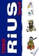 Libro de Todo Rius: Prólogo; Cuba Para Principiantes; Lástima De Cuba: El Grandioso Fracaso De Los Hnos. Castro; Abché