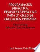 Libro de ProgramaciÓn DidÁctica. Propuesta PrÁctica Para 2o Ciclo De EducaciÓn Primaria