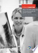 Libro de Une En Iso 9001:2008. Una Norma Para Ayudar A La Gestión Sanitaria