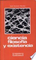 Libro de Ciencia, Filosofía Y Existencia