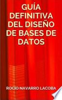 Libro de La Guía Definitiva Del Diseño De Bases De Datos