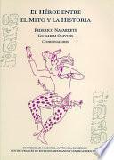 Libro de El Héroe Entre El Mito Y La Historia