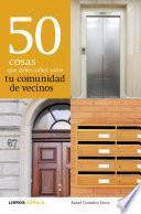 Libro de 50 Cosas Que Debes Saber Sobre Tu Comunidad De Vecinos
