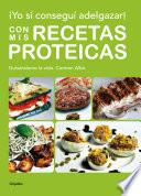 Libro de ¡yo Sí Conseguí Adelgazar! Con Mis Recetas Proteicas