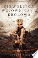 Libro de Niewolnica, Wojowniczka, Królowa (księga 1 Cyklu O Koronie I Chwale)