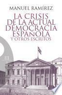 Libro de La Crisis De La Actual Democracia Española Y Otros Escritos
