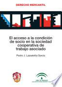 Libro de El Acceso A La Condición De Socio En La Sociedad Cooperativa De Trabajo Asociado