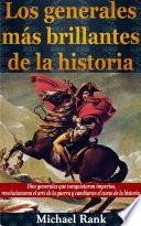 Libro de Los Generales Más Brillantes De La Historia.