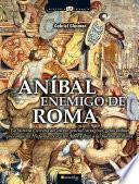 Libro de Anibal, Enemigo De Roma