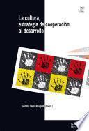Libro de La Cultura Como Estrategia De Cooperación Al Desarrollo