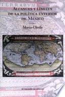 Libro de Alcances Y Límites De La Política Exterior De México Ante El Nuevo Escenario Internacional